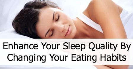 Enhance Your Sleep Quality By Changing Your Eating Habits http://healthpositiveinfo.com/enhance-your-sleep-quality-by-changing-your-eating-habits.html