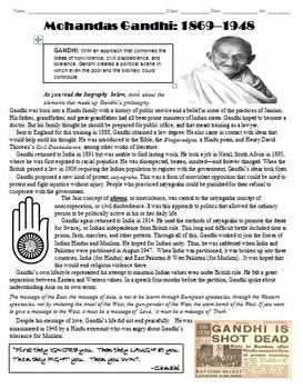 A biography and questions packet for students who are studying Gandhi. Goes over Jainism, nonviolence, and the Partition of India (in addition to Gandhi's life). Colorful pictures and eight thought provoking questions are embedded in the document.