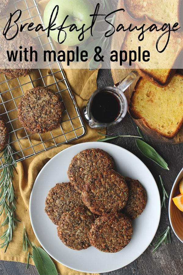 Vegan Breakfast Sausage With Maple And Apple In 2020 Sausage Breakfast Breakfast Sausage Recipes Vegan Breakfast Sausage Recipe