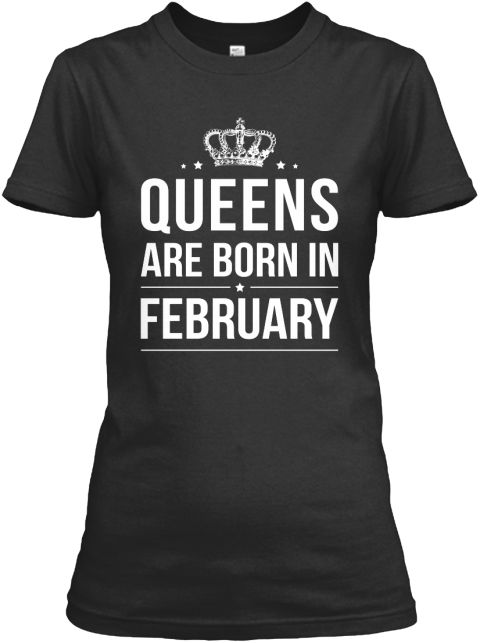 Queens Are Born In February Black Women's T-Shirt Front