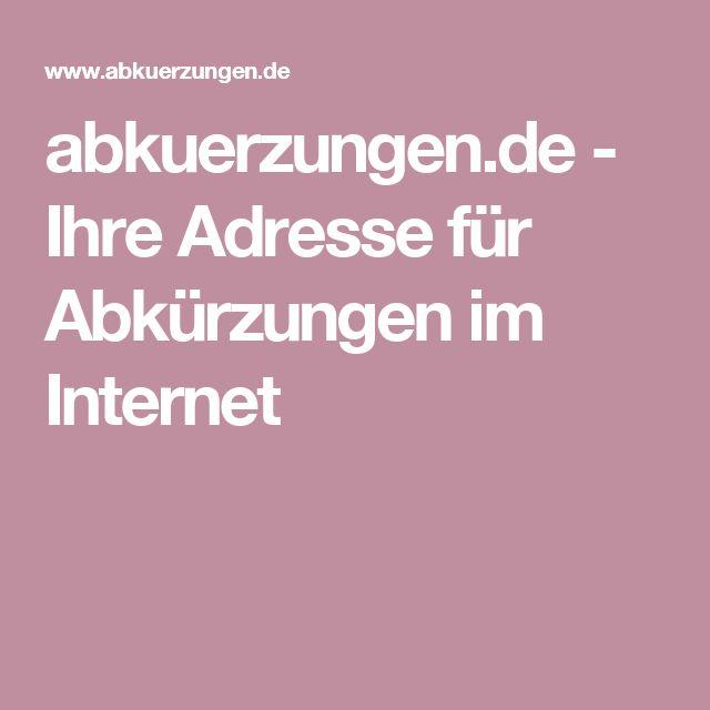 abkuerzungen.de - Ihre Adresse für Abkürzungen im Internet