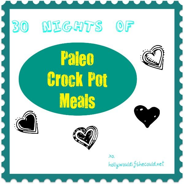 30 Nights of Paleo Crock Pot Meals: Meals Recipes, Crockpot Meals, Paleo Crockpot, Crock Pots Recipes, Crock Pot Meals, Crockpot Recipes, 30 Night, Pots Meals, Paleo Recipes
