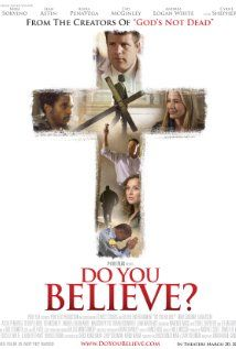 Do You Believe? (2015) Poster  We saw this today and thought it was really good.  See it before it's taken from theaters.
