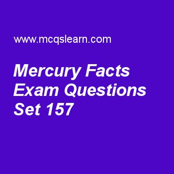 Practice test on mercury facts, general knowledge quiz 157 online. Practice GK exam's questions and answers to learn mercury facts test with answers. Practice online quiz to test knowledge on mercury facts, mesosphere, world tourism organization, printing press, black hole facts worksheets. Free mercury facts test has multiple choice questions as considering facts about mercury, orbit period of smallest planet mercury is, answers key with choices as 120 earth days, 110 earth days, 100…