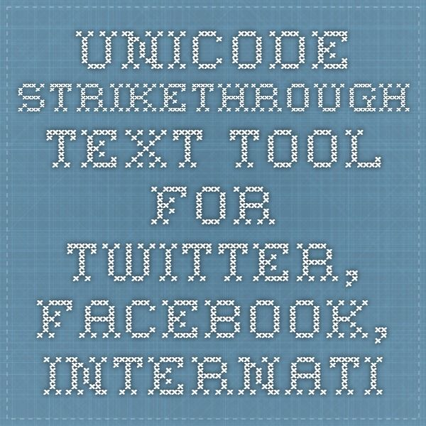 Unicode strikethrough text tool for Twitter, Facebook, internationalized domain names, etc.