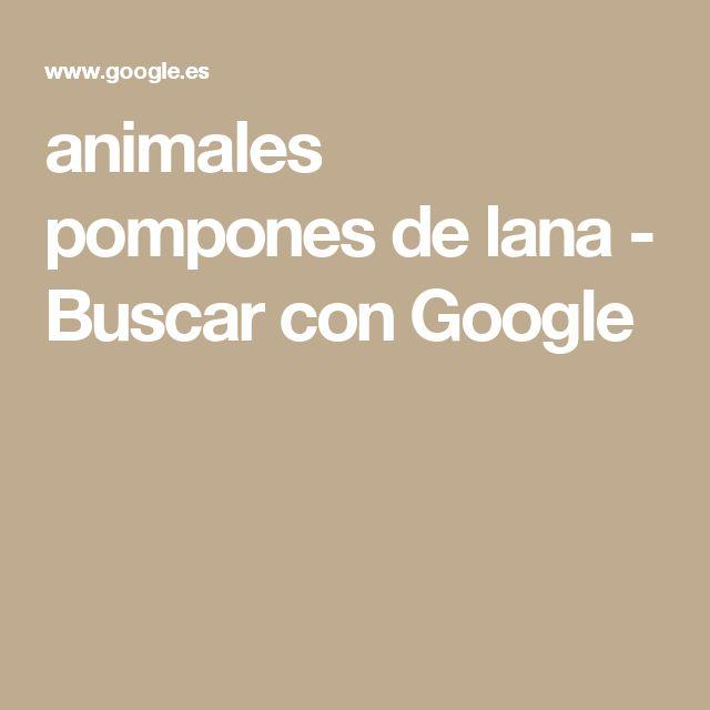 animales pompones de lana - Buscar con Google