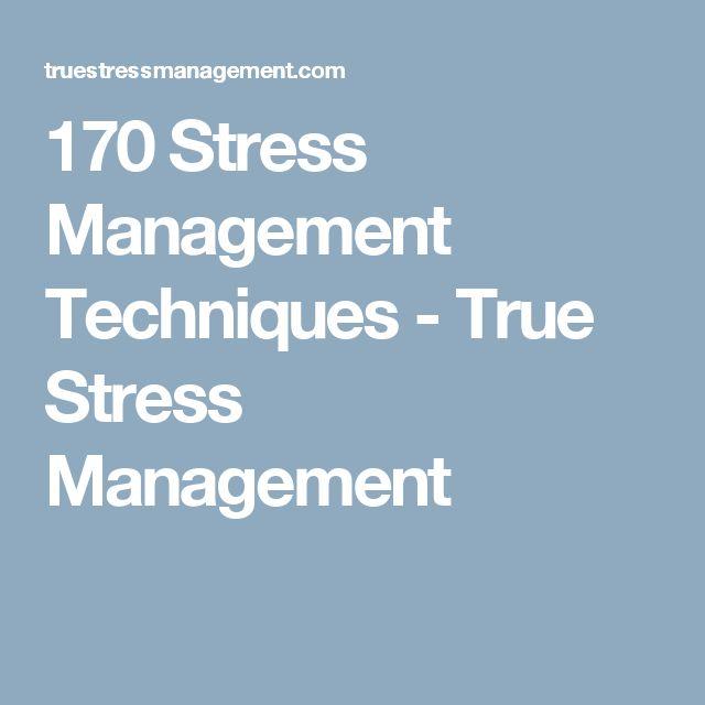 170 Stress Management Techniques - True Stress Management
