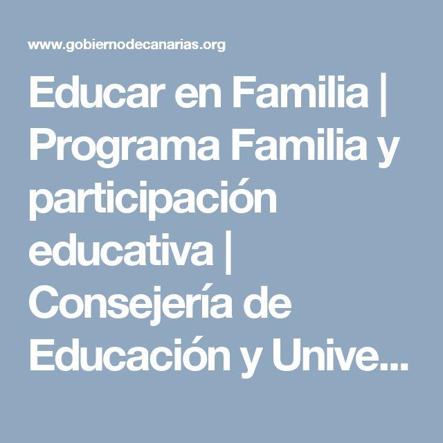 Educar en Familia | Programa Familia y participación educativa | Consejería de Educación y Universidades | Gobierno de Canarias