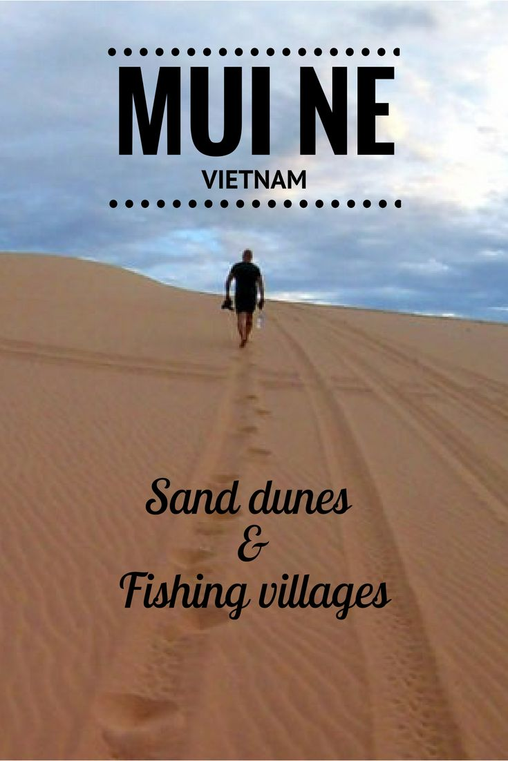 Muine is a relaxed town at the seaside of Vietnam. Read tips for sand dunes, fishing village, fairy stream and other things to see in Mui Ne! #muine #vietnam #traveltips