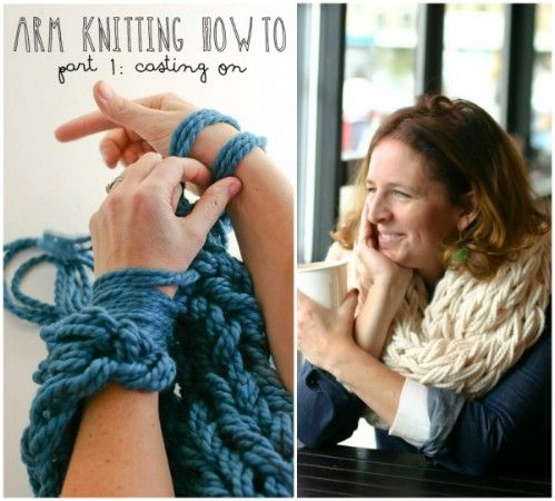 23 Insanely Clever Arm Knitting Projects and Techniques Jenessa Gibbs