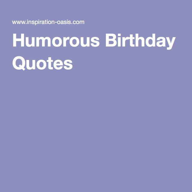 Humorous Birthday Quotes