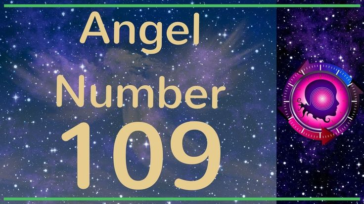 Angel Number 109: The Meanings of Angel Number 109