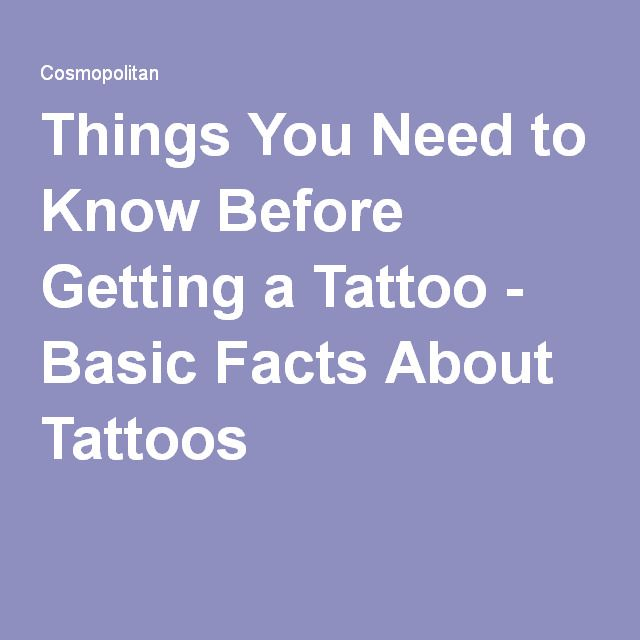 Things You Need to Know Before Getting a Tattoo - Basic Facts About Tattoos