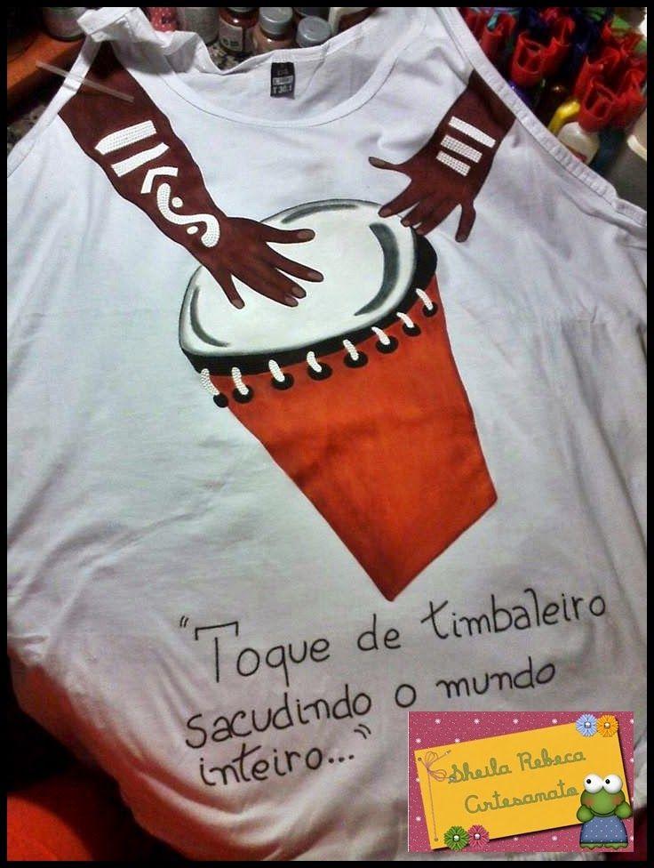 Sheila Rebeca Artesanato: Timbalada  Camisa em malha 100% algodão pintada a mão.