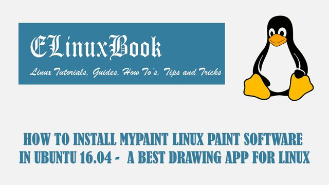 In this article we are going to learn How to install Mypaint Linux Paint software (Best Drawing App) in Ubuntu 16.04. Mypaint is a painting software like Mi