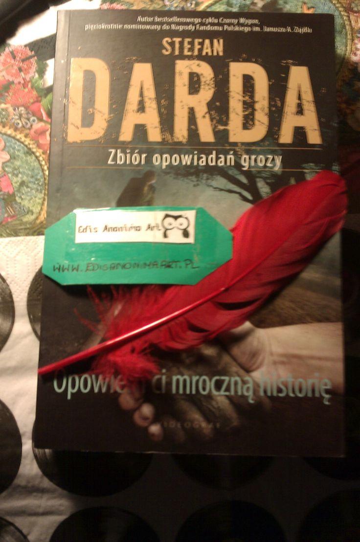 """W ramach cyklu """"Blogowe spotkania literackie"""" kilka słów o zbiorze opowiadań Stefana Dardy """"Opowiem ci mroczną historię"""": http://www.edisanonimaart.pl/opowiem-ci-mroczna-historie-stefan-darda/"""