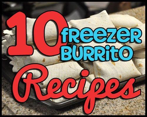 10 freezer burrito recipes copies http://goodenessgracious.com/2013/02/10-freezer-burrito-recipes.html