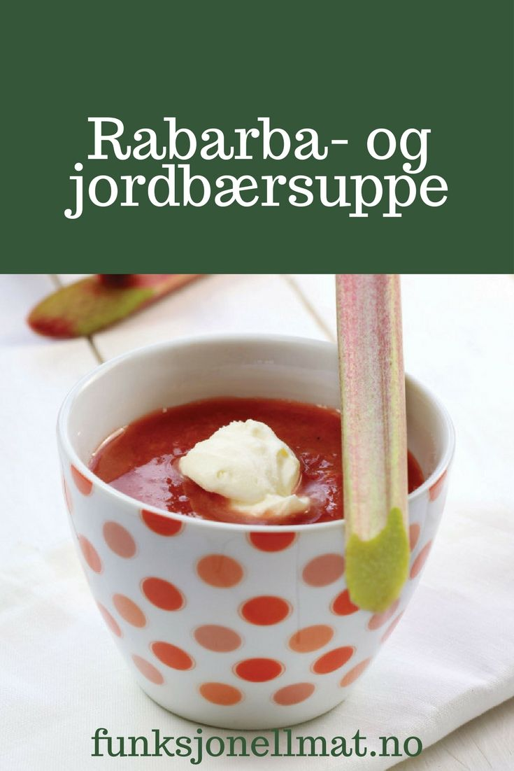 Rabarbra- og jordbærsuppe - Funksjonell Mat | Sunn dessert | Nyttig mat | Sunne oppskrifter | Enkel dessert | Jordbær dessert | Sukrin
