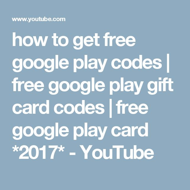 how to get free google play codes   free google play gift card codes   free google play card *2017* - YouTube