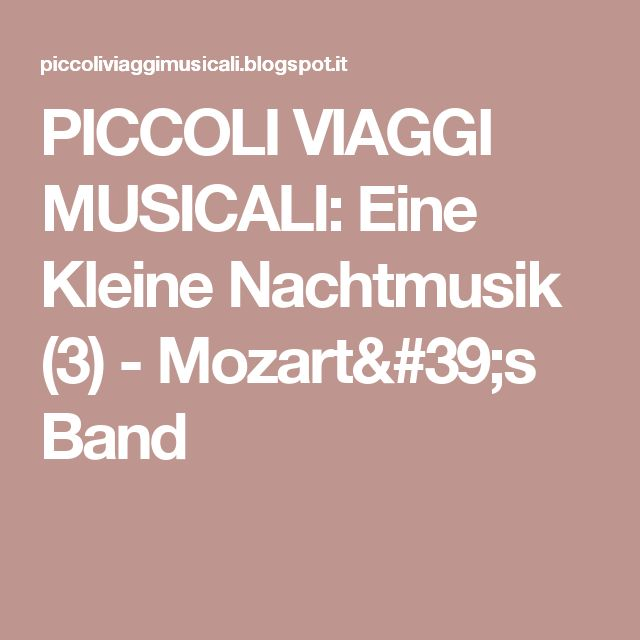 PICCOLI    VIAGGI    MUSICALI: Eine Kleine Nachtmusik (3) - Mozart's Band