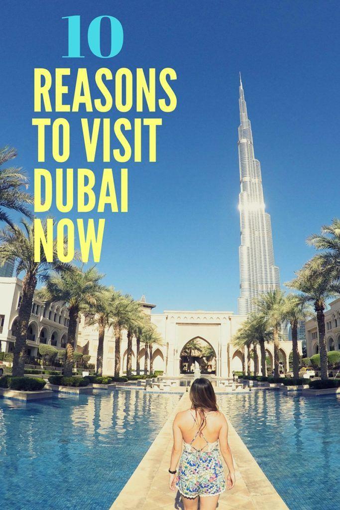 10 Reasons To Visit Dubai Now