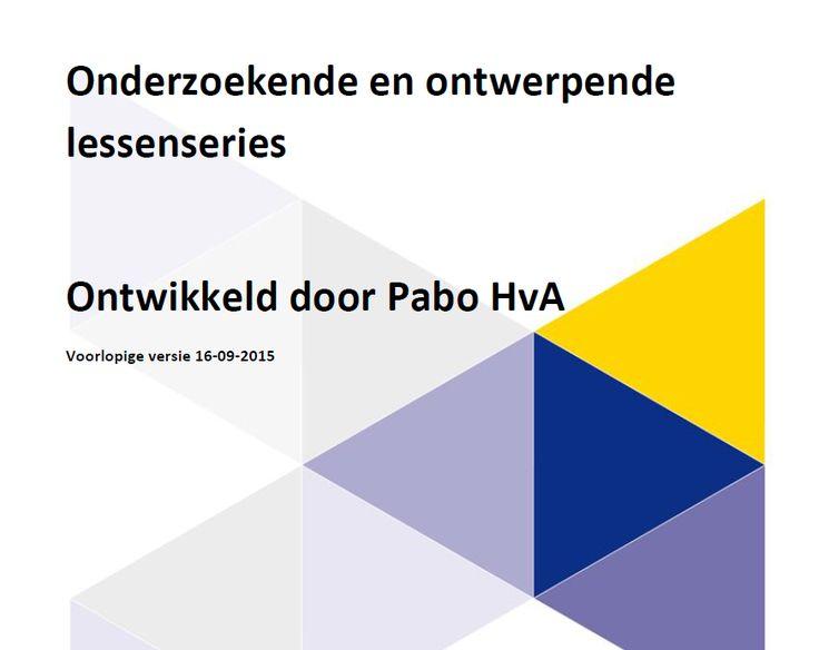 Uitgebreide ;lessenserie onderzoekend en ontwerpend leren. Hogeschool Amsterdam