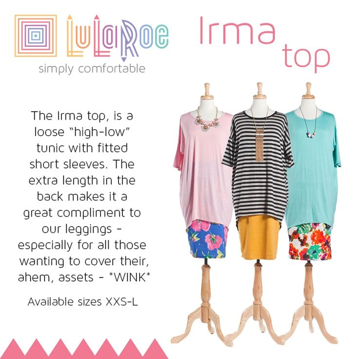 """The LuLaRoe Irma top is our tunic. Awesome hi-low cut, higher in the front, lower in the back. It covers everything. Dress it up with a necklace or infinity scarf. Perfect with our leggings. Comes in many solid colors or great patterns. To get one today, go to http://lularoe.com/shop and enter """"STEFANIMCCUNE"""" for free shipping."""