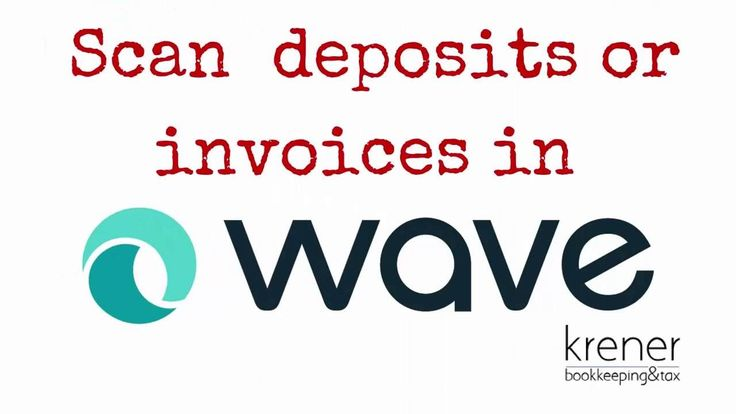 Scan Your Deposits and Invoices Into Wave Accounting