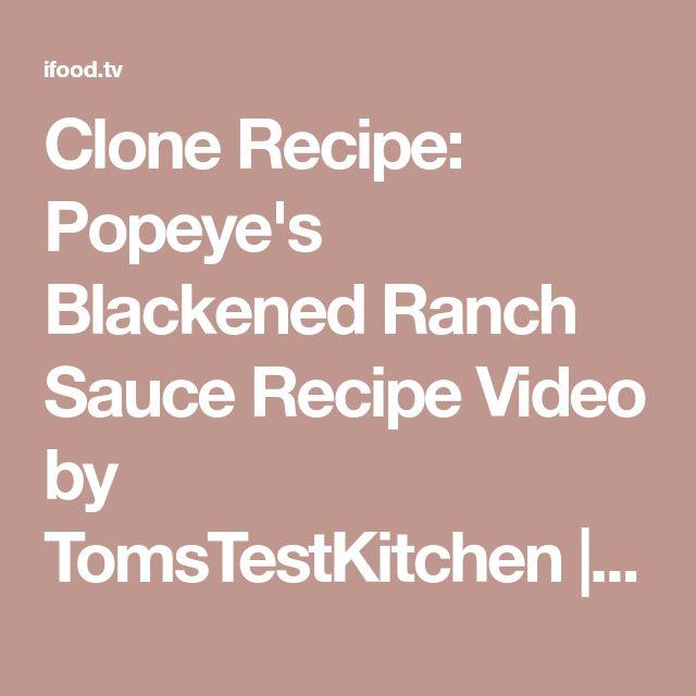 Clone Recipe: Popeye's Blackened Ranch Sauce Recipe Video by TomsTestKitchen   https://ifood.tv/