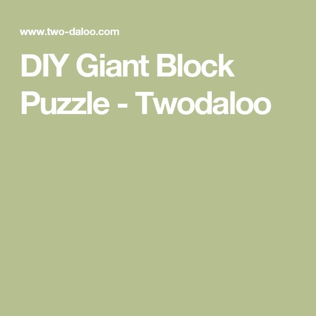 DIY Giant Block Puzzle - Twodaloo