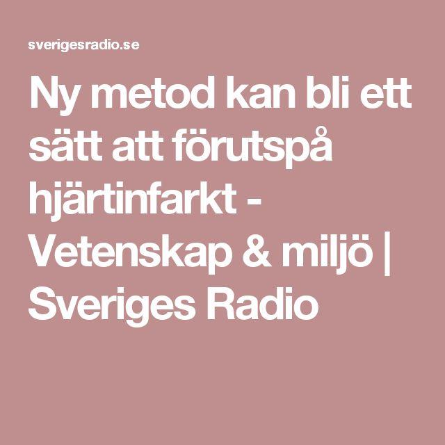 Ny metod kan bli ett sätt att förutspå hjärtinfarkt  - Vetenskap & miljö   Sveriges Radio