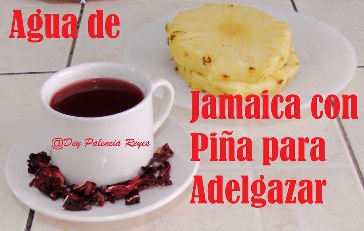 Agua de Jamaica y Piña para Adelgazar y Perder Peso ' Te de Jamaica y Pi...