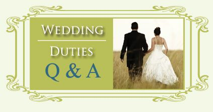 Wedding Party Duties:  Duties of the bestman and maid of honor