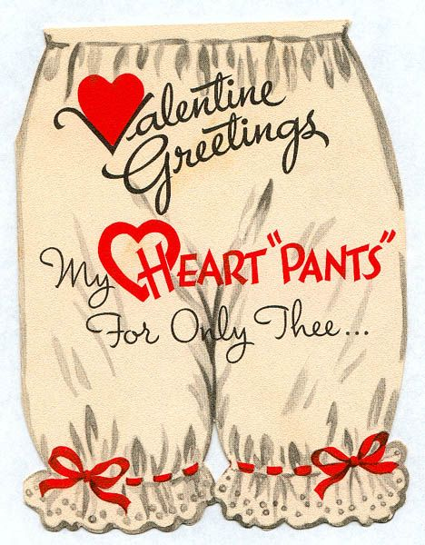 """Valentine Greeting """"My Heart Pants for only thee"""" #Valentine"""