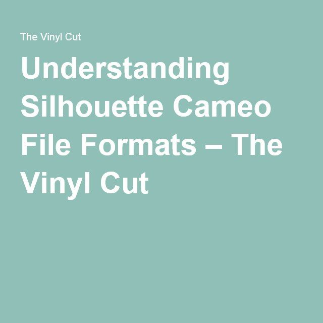 Understanding Silhouette Cameo File Formats – The Vinyl Cut