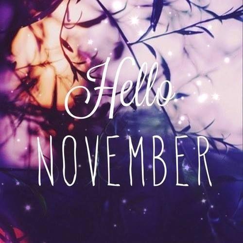 Hello November november hello november november quotes welcome november hello november quotes