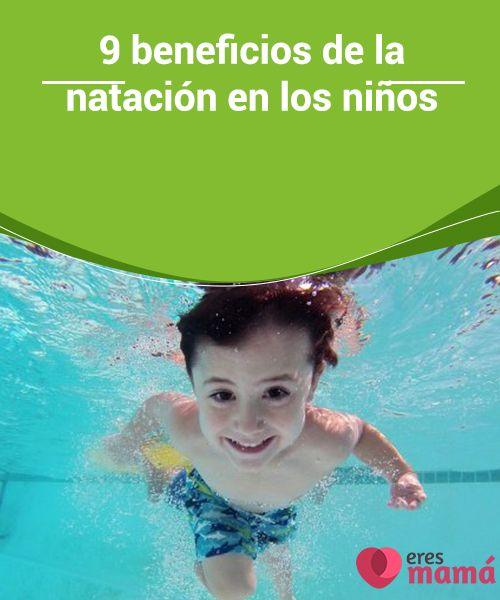 9 beneficios de la natación en los #niños  La #natación tiene la fama, y también la virtud, de ser el #deporte más completo. Lo hemos escuchado siempre, sus #beneficios no tienen límite de edad, nadar es bueno para todas las personas, pero sobre todo para los niños. Con este deporte desarrollan y #fortalecen sus músculos, activan la coordinación motora y el sistema circulatorio y respiratorio. La natación también ayuda al niño a desarrollar su independencia