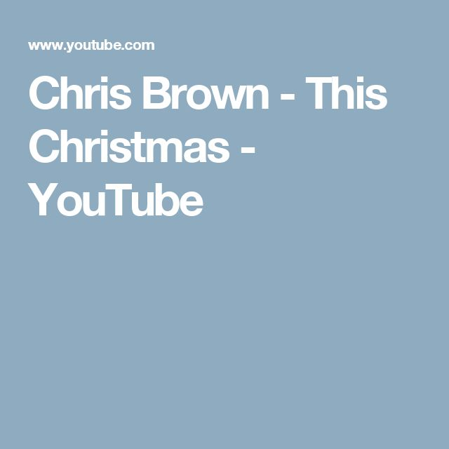 The 25+ best Chris brown this christmas ideas on Pinterest | Sweet ...