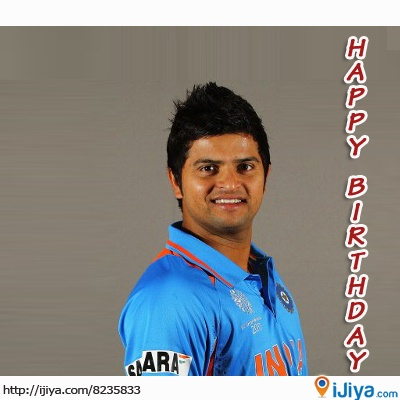 ♥ Happy B'Day 2 Suresh Raina ♥  Birthplace @ http://ijiya.com/8235833