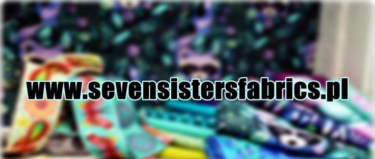 store SEVEN SISTERS FABRICS  Warsaw | Solec81b.lok77 on-line:  www.sevensistersfabrics.pl