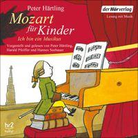 """""""Ich bin ein Musikus. Mozart für Kinder"""" von Peter Härtling"""