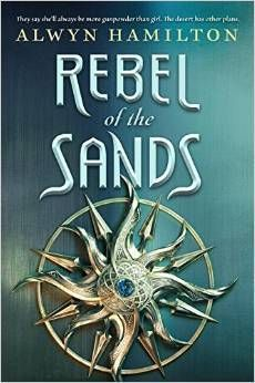 Cover Reveal: Rebel of the Sands by Alwyn Hamilton -On sale March 8th 2016 by Penguin -She's more gunpowder than girl—and the fate of the desert lies in her hands. Mortals rule the desert nation of Miraji, but mystical beasts still roam the wild and barren wastes, and rumor has it that somewhere, djinni still practice their magic. But there's nothing mystical or magical about Dustwalk, the dead-end town that Amani can't wait to escape from.