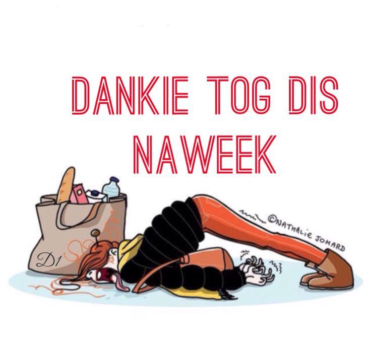 Dankie tog dis naweek!!