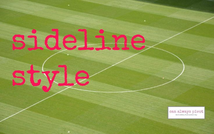 3 tips to win the sideline style game  www.canalwayspivot.com