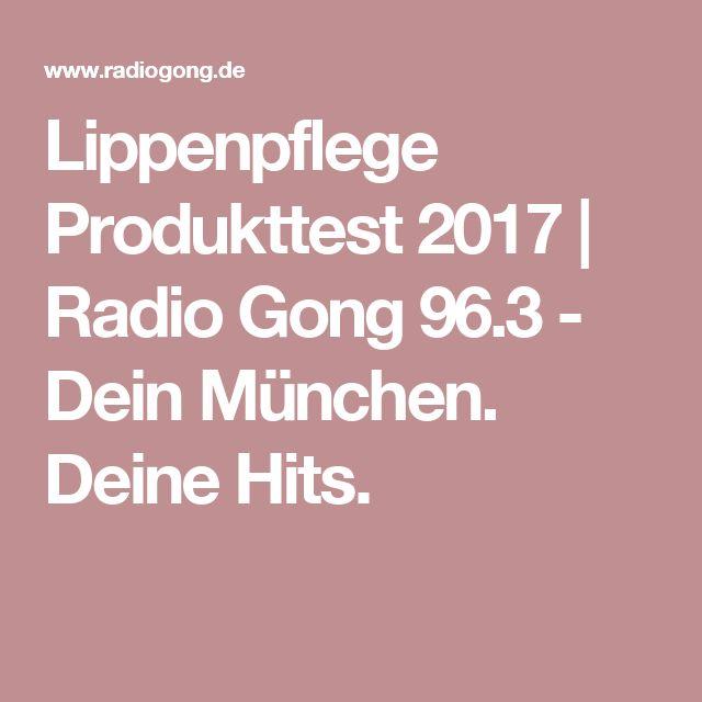 Lippenpflege Produkttest 2017   Radio Gong 96.3 - Dein München. Deine Hits.