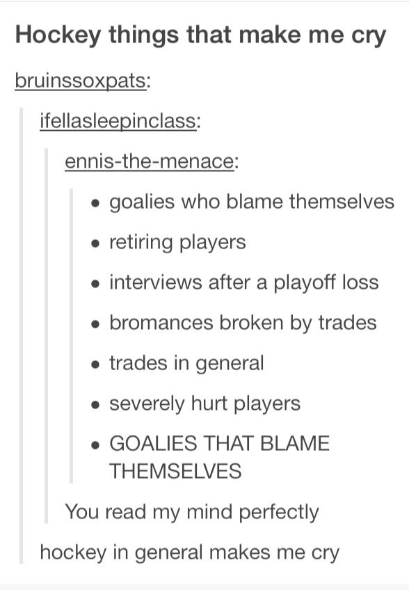 Hockey things that make me cry. Goalies who blame themselves.