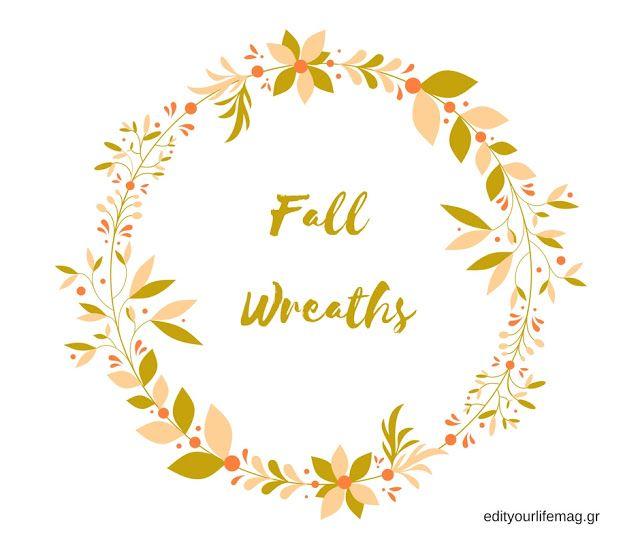 9 πανέμορφα Φθινοπωρινά στεφάνια και ΔΩΡΕΑΝ εκτυπώσιμο  http://ift.tt/2dGXWtt  #edityourlifemag