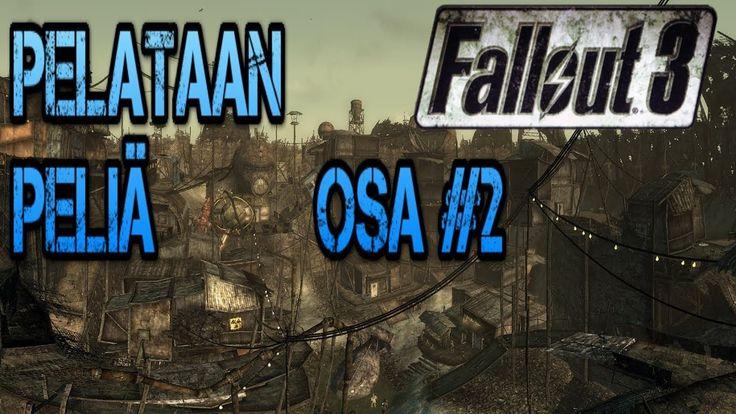 Pelataan Fallout 3 - Osa 2: Missä on mun isi minä haluan isin!
