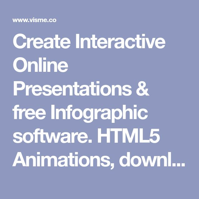Create Interactive Online Presentations & free Infographic software. HTML5 Animations, download & Publish | Visme.
