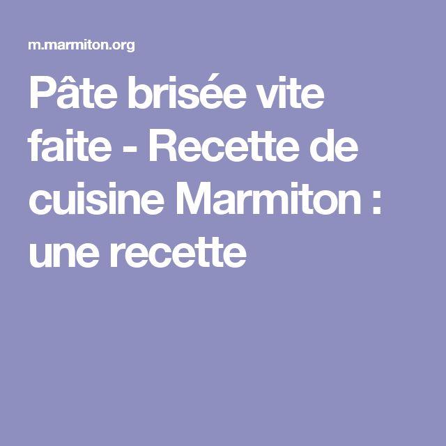 Pâte brisée vite faite - Recette de cuisine Marmiton : une recette